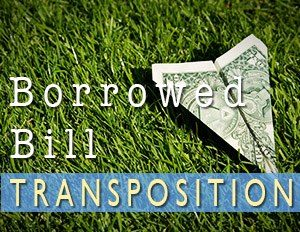 Borrowed Bill Transposition