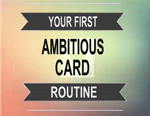 Your First Ambitious Card Routine