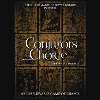 Conjuror's Choice by Wayne Dobson
