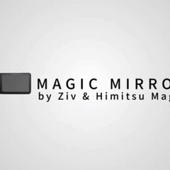 Magic Mirror by Himitsu Magic