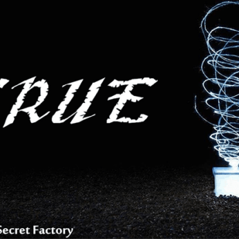 TRUE by Mr. K & Secret Factory