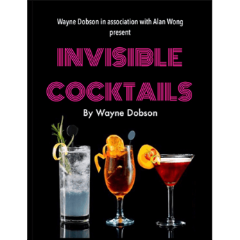 Invisible Cocktail by Wayne Dobson and Alan Wong