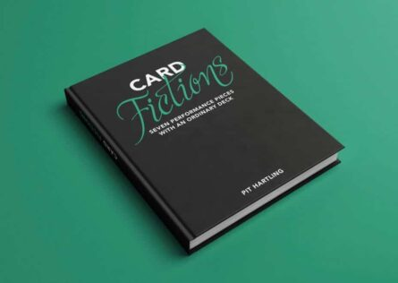 Card Fictions - Seven Performance Pieces with an Ordinary Deck by Pit Hartling