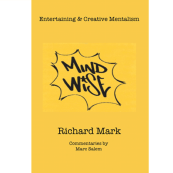 MIND WISE: Entertaining & Creative Mentalism by Richard Mark