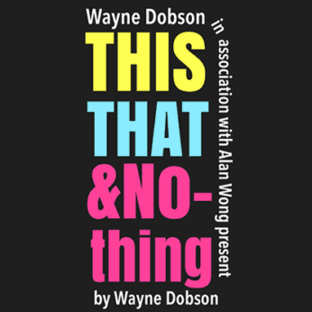 THIS THAT NOTHING by Wayne Dobson and Alan Wong