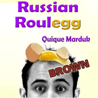 Russian Roulegg Brown by Quique Marduk