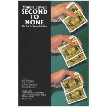 Simon Lovell's Second to None: The Art of Second Dealing by Meir Yedid