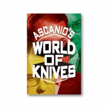 Ascanio's World Of Knives by Ascanio and Jose de la Torre