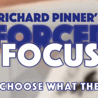 FORCED FOCUS by Richard Pinner